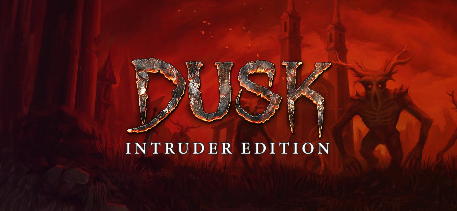 DUSK - Intruder Edition [L] [ENG + CHN / ENG] (2018) (1.5.2) [GOG]