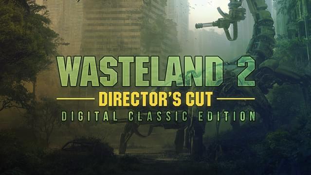 Wasteland 2 Director S Cut Digital Classic Edition On Gog Com
