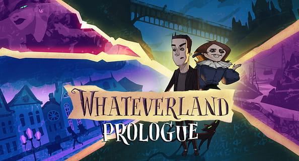 Whateverland: Prologue